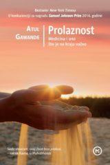 Naslovnica knjige: PROLAZNOST – Medicina i ono što je na kraju važno