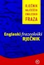 ENGLESKI FRAZEOLOŠKI RJEČNIK
