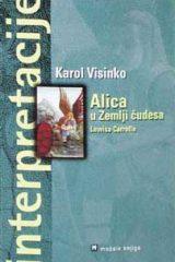 Naslovnica knjige: ALICA U ZEMLJI ČUDESA INTERPRETACIJA