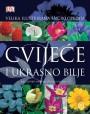 CVIJEĆE I UKRASNO BILJE-VELIKA ILUSTRIRANA ENCIKLOPEDIJA + dar knjiga Cvijeće u vrtu