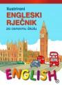 ILUSTRIRANI ENGLESKI RJEČNIK ZA OSNOVNU ŠKOLU