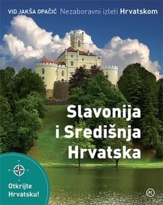 Naslovnica knjige: Nezaboravni izleti Hrvatskom – Slavonija i Središnja Hrvatska