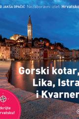 Naslovnica knjige: Nezaboravni izleti Hrvatskom – Gorski kotar, Lika, Istra i Kvarner