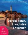 Nezaboravni izleti Hrvatskom – Gorski kotar, Lika, Istra i Kvarner