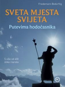 Naslovnica knjige: SVETA MJESTA SVIJETA – PUTEVIMA HODČASNIKA