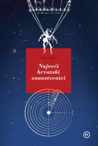 Naslovnica knjige: NAJVEĆI HRVATSKI ZNANSTVENICI