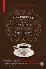 Naslovnica knjige: I NA POČETKU I NA KRAJU BIJAŠE KAVA