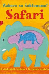 Naslovnica knjige: SAFARI – ZABAVA SA ŠABLONAMA!