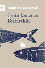 Naslovnica knjige: CESTA KNEZOVA BRIBIRSKIH