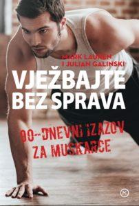 Naslovnica knjige: Vježbajte bez sprava – 90-dnevni izazov za muškarce
