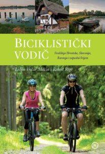 Naslovnica knjige: BICIKLISTIČKI VODIČ – Središnja Hrvatska, Slavonija, Baranja i zapadni Srijem