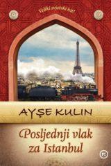 Naslovnica knjige: POSLJEDNJI VLAK ZA ISTANBUL