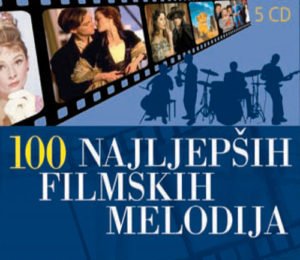 Naslovnica knjige: 100 NAJLJEPŠIH FILMSKIH MELODIJA CD