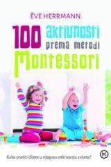 Naslovnica knjige: 100 AKTIVNOSTI PREMA METODI MONTESSORI