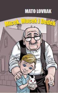 Naslovnica knjige: MICEK, MUCEK I DEDEK
