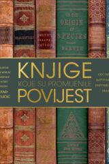 Naslovnica knjige: KNJIGE KOJE SU PROMIJENILE POVIJEST