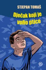 Naslovnica knjige: DJEČAK KOJI JE VOLIO PTICE