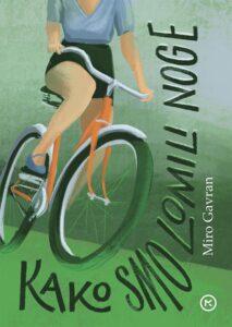 Naslovnica knjige: Kako smo lomili noge