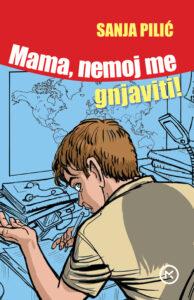 Naslovnica knjige: Mama, nemoj me gnjaviti!