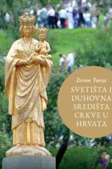 Naslovnica knjige: SVETIŠTA I DUHOVNA SREDIŠTA CRKVE U HRVATA