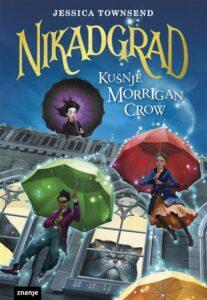 Naslovnica knjige: Nikadgrad: Kušnje Morrigan Crow