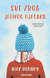 Naslovnica knjige: Sve zbog jednog dječaka
