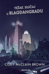 Naslovnica knjige: Težak slučaj u Blagdangradu