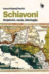 Naslovnica knjige: Schiavoni- Umjetnici, nacija, ideologija