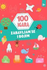 Naslovnica knjige: 100 igara – zabavljam se i bojim 3+