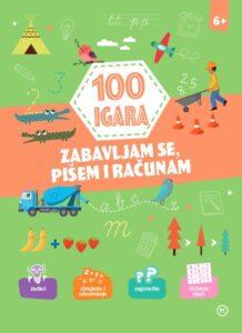 Naslovnica knjige: 100 igara – zabavljam se, pišem i računam 6+