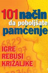 Naslovnica knjige: 101 NAČIN DA POBOLJŠATE PAMĆENJE