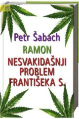 Naslovnica knjige: RAMON I NESVAKIDAŠNJI PROBLEM FRANTIŠEKA S.