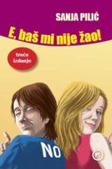 Naslovnica knjige: E, baš mi nije žao!