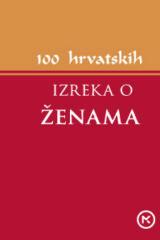 Naslovnica knjige: 100 HRVATSKIH IZREKA O ŽENAMA
