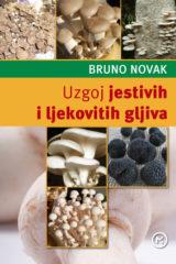 Naslovnica knjige: UZGOJ JESTIVIH I LJEKOVITIH GLJIVA