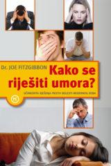 Naslovnica knjige: KAKO SE RIJEŠITI UMORA