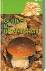 Naslovnica knjige: GLJIVE U HRVATSKOJ