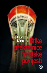 Naslovnica knjige: BITKE PREKRETNICE HRVATSKE POVIJESTI
