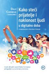 Naslovnica knjige: Kako steći prijatelje i naklonost ljudi u digitalno doba