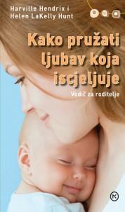 Naslovnica knjige: KAKO PRUŽITI LJUBAV KOJA ISCJELJUJE