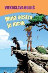 Naslovnica knjige: MOJA SESTRA JE MRAK