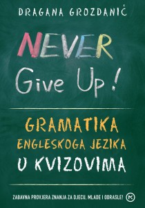 Naslovnica knjige: NEVER GIVE UP!
