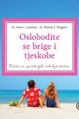 Naslovnica knjige: OSLOBODITE SE BRIGE I TJESKOBE