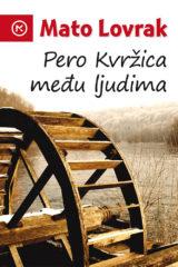 Naslovnica knjige: PERO KVRŽICA MEĐU LJUDIMA