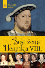 Naslovnica knjige: ŠEST ŽENA HENRIKA VIII