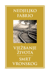 Naslovnica knjige: Vježbanje života/Smrt Vronskog