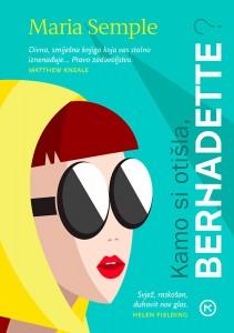 Naslovnica knjige: KAMO SI OTIŠLA, BERNADETTE?