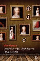 Naslovnica knjige: LJUBAVI GEORGEA WASHINGTONA I DRUGE DRAME