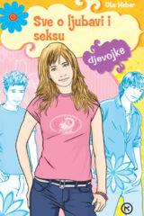 Naslovnica knjige: Sve o ljubavi i seksu – djevojke